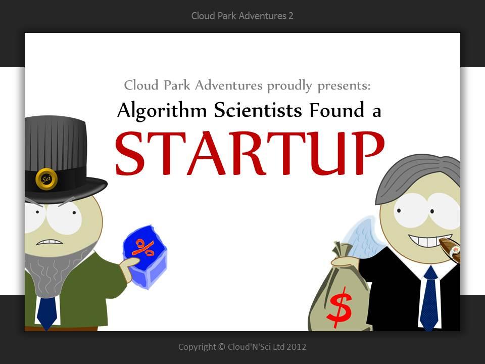 Cloud Park Adventures episode 2: Algorithm Scientists Found a Startup